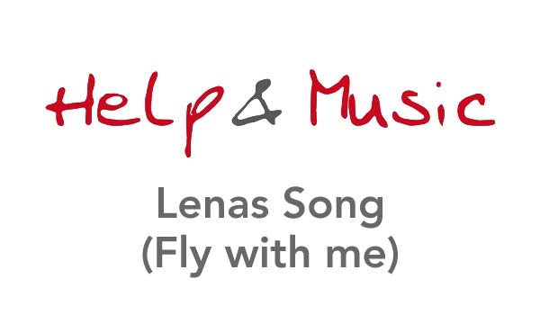 Help and Music - Lenas Song (Fly with me)
