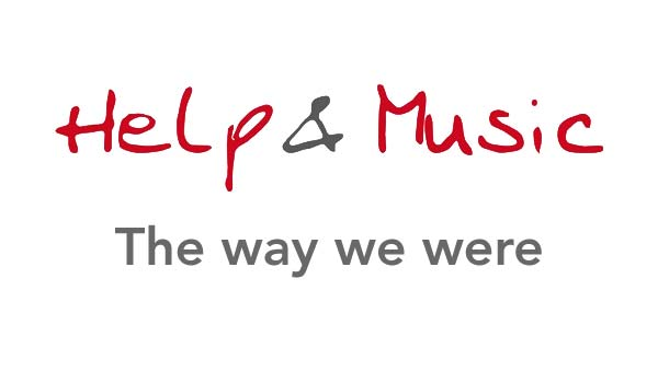 Help and Music - The way we were